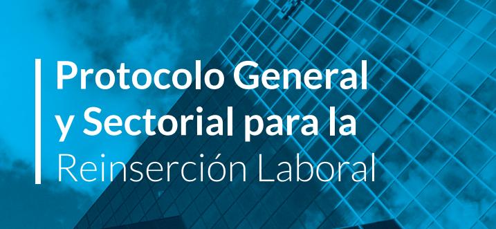 el Protocolo General y Sectorial para la Reinserción Laboral